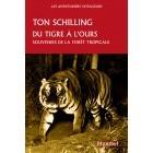 Du tigre à l'ours - Souvenirs de la forêt tropicale