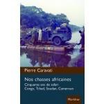 Nos chasses africaines, cinquante ans de Safari
