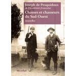 Chasses et Chasseurs du Sud-Ouest - Joseph Pesquidoux