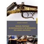 Manuel pratique de restauration et de réparation des armes anciennes
