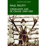 Cinquante ans de chasse 1900 - 1950