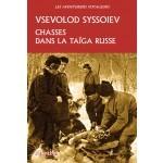 Chasses dans la Taïga Russe - Vsevolod Syssoiev